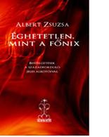 Albert Zsuzsa: Éghetetlen, mint a főnix