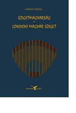 Czigány Magda: Szigetmagyarság – londoni magyar sziget
