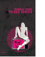 Domokos Tamás: Pornoid Android