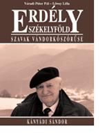 Erdély – Székelyföld – Szavak vándorköszörűse – Kányádi Sándor