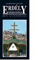 Erdély – Székelyföld – Székelyföld képi autonómiája