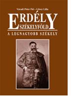 Erdély – Székelyföld – A legnagyobb székely