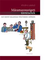 Fülöp G. László: Máramarosszigeti történetek