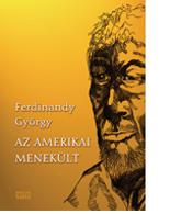 Ferdinandy György: Az amerikai menekült