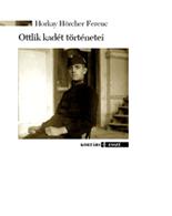 Horkay Hörcher Ferenc: Ottlik kadét történetei