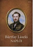 Kalla Zsuzsa (s. a. r.): Bártfay László Naplói