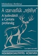"""Miskolczy Ambrus: A szarvasfiúk """"rejtélye"""""""