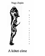 Nagy Zopán: A kötet címe