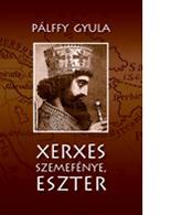Pálffy Gyula: Xerxes szemefénye, Eszter