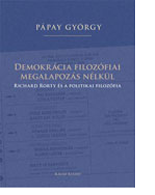 Pápay György: Demokrácia filozófiai megalapozás nélkül