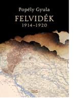 Popély Gyula: Felvidék 1914–1920