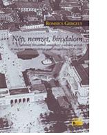 Romsics Gergely: Nép, nemzet, birodalom