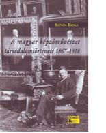 Szívós Erika: A magyar képzőművészet társadalomtörténete 1867-19