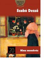 Szabó Dezső: Nincs menekvés