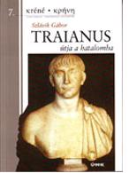 Szlávik Gábor: Traianus útja a hatalomba