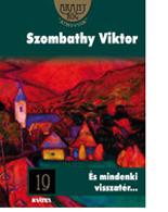 Szombathy Viktor: És mindenki visszatér...