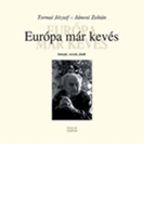 Tornai József - Jánosi Zoltán: Európa már kevés