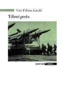 Vári Fábián László: Tábori posta