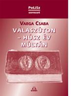 Varga Csaba: Válaszúton – Húsz év múltán