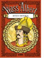 Wass Albert: Isten ostora