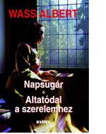 Wass Albert: Napsugár - Altatódal a szerelemhez - puhakötés